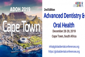 2nd International Conference on Advanced Dentistry and Oral Health-ADOH 2019