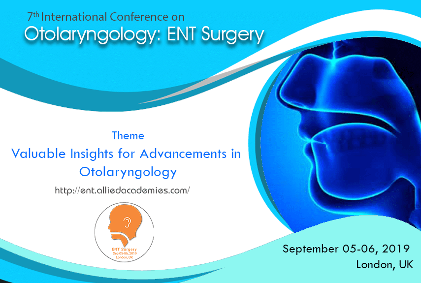 7th International Conference on Otolaryngology: ENT Surgery